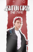 ashton girl's the type by spideytae