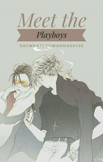Meet the Playboys (Vmin)(#Wattys2015) ✔