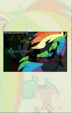 A NERD'S REVENGE  ( Book 1 ) (EDITING)  by patchy0123