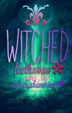 Witched by FaethXoxo