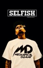 Selfish by breezysociety