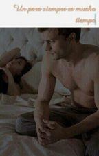 ¿Por qué cuando por fin soy feliz todo se desmorona? (Anastasia y Christian) by alejandra837o