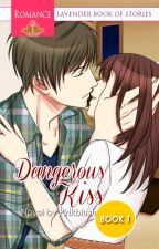 Complete: Dangerous Kiss B#1 by PinkBlush by LBOSAccount