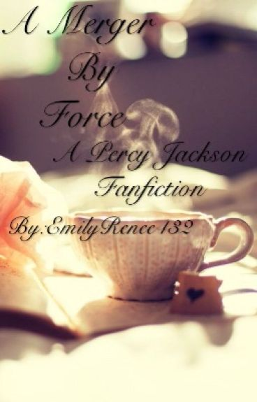 A Merger by Force(Percy Jackson story)
