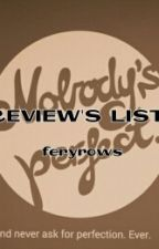 REVIEW'S LIST (Slow Update, Seriously) by feryrows