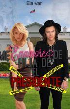 ~Me enamore de la hija del presidente ~||h.s|| Editando by 1D-Ela-war