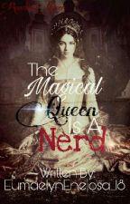 The Magical Queen Is A Nerd(Queen Pandora) by EumaelynEnejosa_18