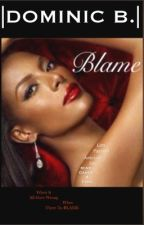 Blame by Rhodes_dominic