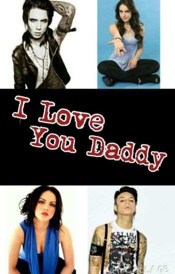 I Love You Daddy (Andy Biersack Fanfic)