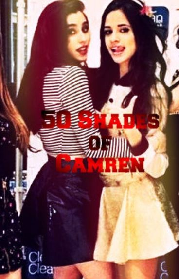 50 Shades of Camren