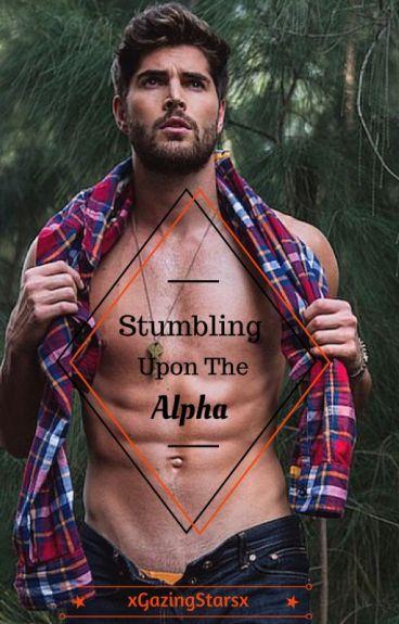 Stumbling Upon the Alpha