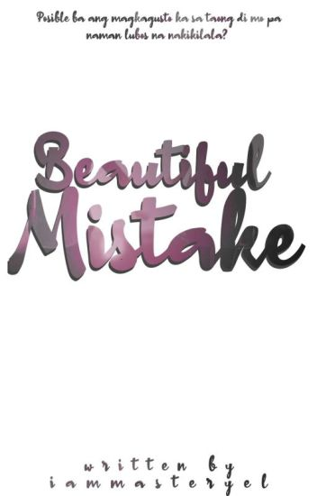 Beautiful Mistake [COMPLETED]