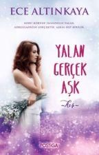 YALAN GERÇEK AŞK by EceAltnkaya