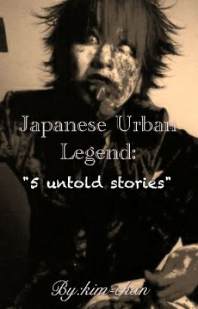 Japanese Urban legends: 5 untold stories [Completed] by kim-chan
