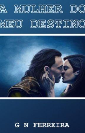 A mulher do meu destino (Loki e Tom Hiddleston Fanfiction) by gnferreira