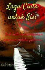 Lagu Cinta Untuk Sisi (PENDING) by Tixoayu