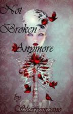 NOT BROKEN ANYMORE by FanGirling_Is_Hard