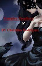 Vampire Prophecy by christina_alicia