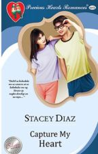 Capture My Heart by Stacey Diaz PUBLISHED BY PHR by Chiquiismynname