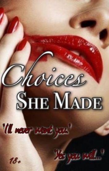 Choices She Made [18+] #Wattys2016