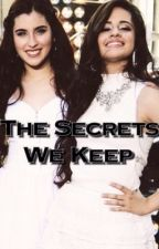 The Secrets We Keep (CAMREN) by deIusions