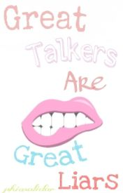 Great Talkers Are Great Liars by phiasolidor