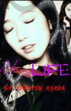 MY LIFE (book two) by iloveyou_asapa29