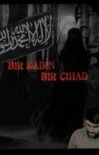Bir Kadın, Bir Cihad. by tekdevrimislam