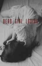 Dead Girl Loving by ilinx_mayday