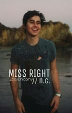 Miss Right [Nash Grier] by ZoeyUnicorny