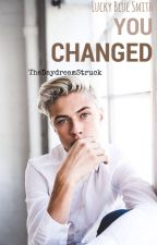 You Changed [ Lucky Blue Smith ] by TheDaydreamStruck