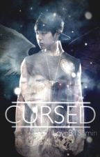 Cursed (BTS Jimin Fanfic) [On-Hold] by LoveBTSJimin