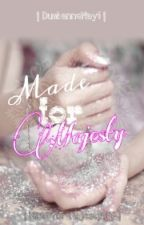 Made for Majesty (Maid for Majesty - FANFICTION) by DumbanneMayi