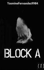 Block A  (Manxman| Mafia) BLOCK SERIES - BOOK 1 by YasmineFernandez9984