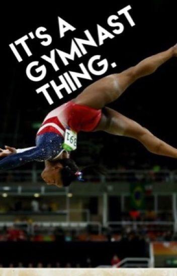 It's A Gymnast Thing