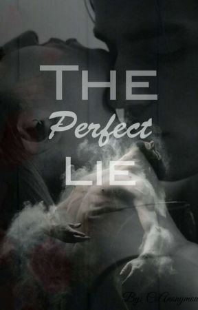 The perfect Lie by CoAnonymous