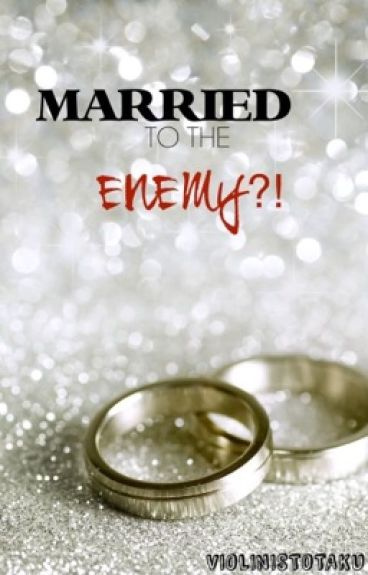 Married to the enemy?!    kth