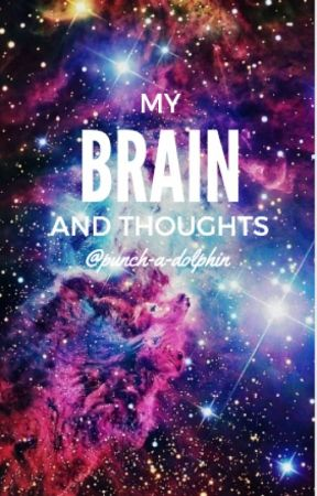 My brain and thoughts:P by punch-a-dolphin