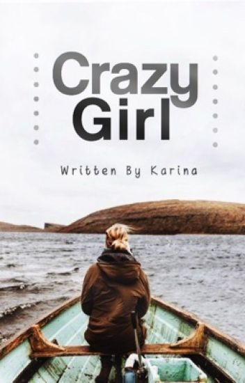 Crazy Girl ➳ n.h