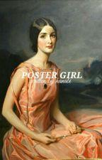 Poster Girl ✔️ by hanabi_neko
