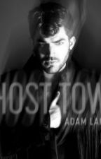 Ghost town (Adam Lambert Fanfiction) by Glamnovelist