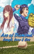 Diamond no Ace: Laugh, Love and Live by TheWhimsicalNoirette