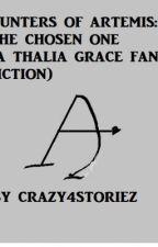 Hunters of Artemis: The Chosen One  (a Thalia Grace fan fiction) by crazy4storiez