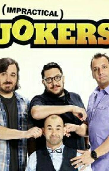 Impractical Jokers One-Shots/Preferences *REQUESTS OPEN*