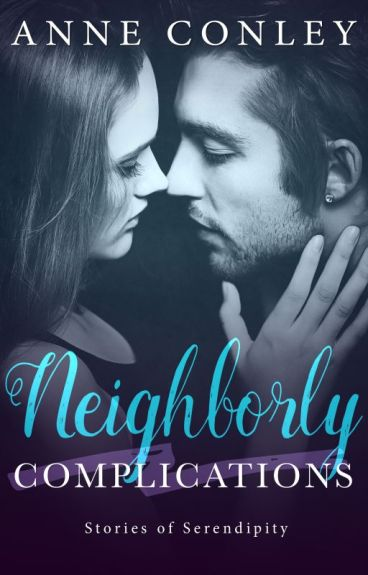 Neighborly Complications (Excerpt) by anneconley