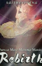 Puella Magi Madoka Magica : Rebirth by SaitheVivana