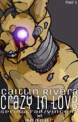 Fnaf 3 crazy in love springtrap purple guy x reader wattpad