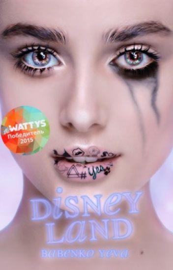 Disneyland |h.s #TheWinnerOfWattys2015