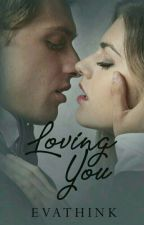Loving You by Evathink