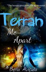 Terran Me Apart (Book 1) (SAMPLE) by BellaAvicula